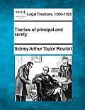 The Law of Principal and Surety.
