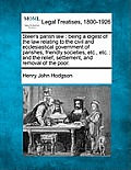 Steer's Parish Law: Being a Digest of the Law Relating to the Civil and Ecclesiastical Government of Parishes, Friendly Societies, Etc., E