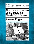 The Law and Practice of the Supreme Court of Judicature.