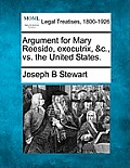 Argument For Mary Reeside, Executrix, &C., Vs. The United States. by Joseph B. Stewart