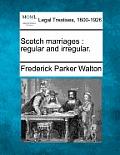 Scotch Marriages: Regular and Irregular.