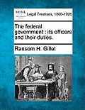 The Federal Government: Its Officers and Their Duties.