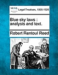 Blue Sky Laws: Analysis & Text. by Robert Rentoul Reed