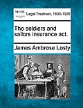 The Soldiers and Sailors Insurance ACT.
