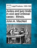 Juries and Jury Trials in Civil and Criminal Cases: Illinois.