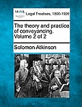 The Theory and Practice of Conveyancing. Volume 2 of 2