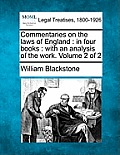 Commentaries on the Laws of England: In Four Books: With an Analysis of the Work. Volume 2 of 2