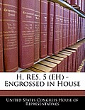 H. Res. 5 (Eh) - Engrossed in House