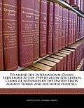 To Amend the International Claims Settlement Act of 1949 to Allow for Certain Claims of Nationals of the United States Against Turkey, and for Other P