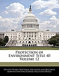 Protection of Environment Title 40 Volume 12