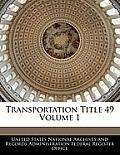 Transportation Title 49 Volume 1