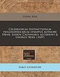 Celebriorum Distinctionum Philosophicarum Synopsis Authore Henr. Ludov. Castanaeo; Accedunt & Georgii Reeb. (1657)