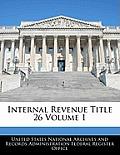 Internal Revenue Title 26 Volume 1