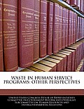Waste in Human Service Programs: Other Perspectives