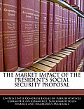 The Market Impact of the President's Social Security Proposal