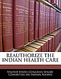 Reauthorize the Indian Health Care