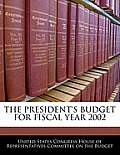 The President's Budget for Fiscal Year 2002