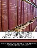 The Census Bureau's Proposed American Community Survey [Acs]