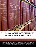 The Financial Accounting Standards Board ACT
