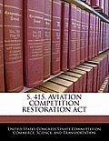 S. 415, Aviation Competition Restoration ACT
