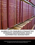 Markup of Omnibus Committee Funding Resolution and a Committee Resolution