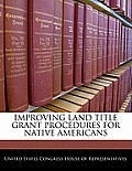Improving Land Title Grant Procedures for Native Americans