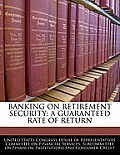 Banking on Retirement Security: A Guaranteed Rate of Return