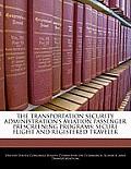 The Transportation Security Administration's Aviation Passenger Prescreening Programs: Secure Flight and Registered Traveler