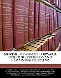 Moving Mississippi Forward: Ongoing Progress and Remaining Problems