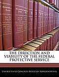 The Direction and Viability of the Federal Protective Service