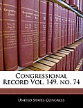 Congressional Record Vol. 149, No. 74
