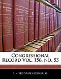 Congressional Record Vol. 156, No. 53