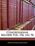 Congressional Record Vol. 156, No. 96