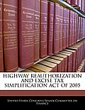 Highway Reauthorization and Excise Tax Simplification Act of 2005