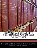 Prevent All Cigarette Trafficking Act of 2008 or Pact ACT