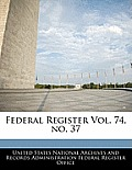 Federal Register Vol. 74, No. 37