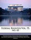 Federal Register Vol. 75, No. 43