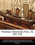 Federal Register Vol. 75, No. 125