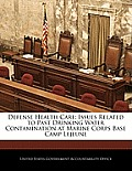 Defense Health Care: Issues Related to Past Drinking Water Contamination at Marine Corps Base Camp Lejeune