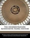 Tax Administration: Alternative Filing Systems