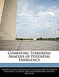 Combating Terrorism: Analysis of Potential Emergency
