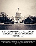 Y2K Computing Challenge: Nuclear Power Industry Reported