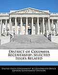 District of Columbia Receivership: Selected Issues Related