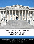 Department of Energy: Uncertainties and Management