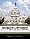 House Committee on Government Reform and Oversight Legislative Calendar - 105th Congress (1997-1998)