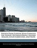 Fifteen From Illinois Who Changed The World: Michelle Obama, Ronald Reagan, Cindy Crawford, & More by Christopher Sans