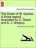 The Doom of St. Querec. a Xmas Legend ... Illustrated by C. Green and S. J. Gregory.