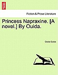Princess Napraxine. [A Novel.] by Ouida. Vol. III