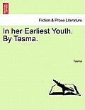 In Her Earliest Youth. by Tasma. Volume II