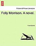 Folly Morrison. a Novel. Vol. III.